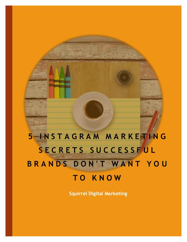 5 Instagram Marketing Secrets Successful Brands Don't Want You To Kno 5_Instagram_Marketing_Secrets