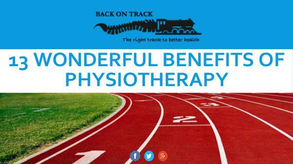 13 Wonderful Benefits of Physiotherapy 13 Wonderful Benefits of Physiotherapy