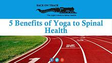 5 Benefits of Yoga to Spinal Health