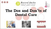 The Dos and Don'ts of Dental Care