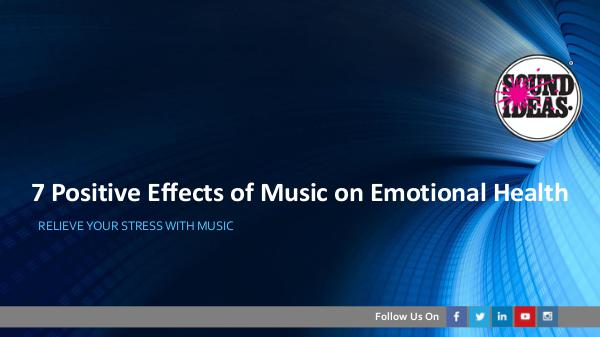 7 Positive Effects of Music on Emotional Health 7 Positive Effects of Music on Emotional Health