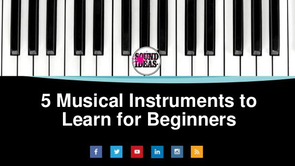 Easiest Musical Instruments to Learn for Beginners Easiest Musical Instruments to learn for Beginners