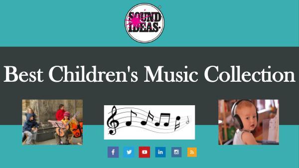 Best Children's Music Collection From Sound Ideas Best Children's Music Collection from Sound Ideas