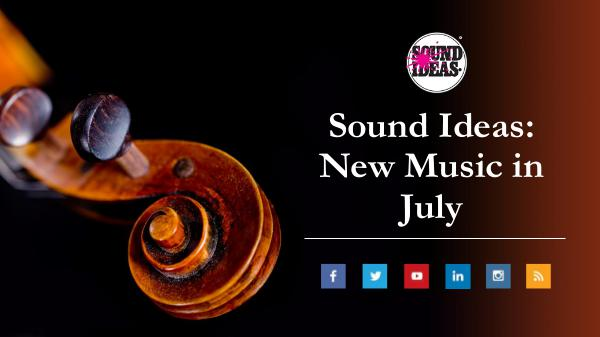 New Music Released in July From Sound Ideas Sound Ideas- New Music in July