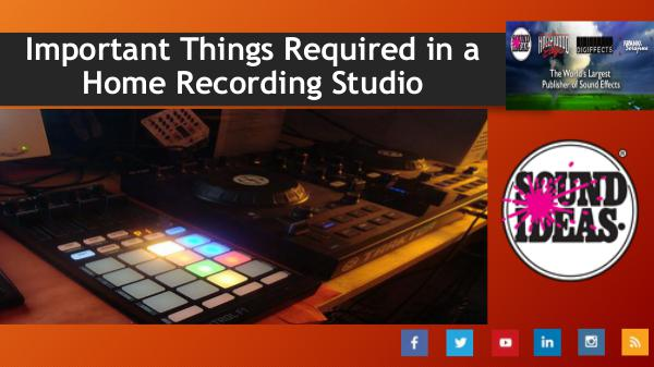 Essential Components of a Home Recording Studio Important Things Required in a Home Recording Stud
