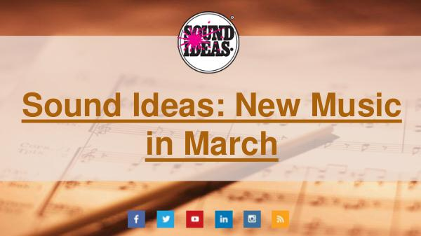New Music Released in March From Sound Ideas Sound Ideas New Music in March