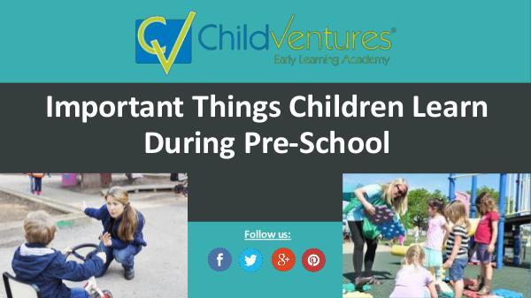 Important Skills Kids Learn During Preschool Important Things Children Learn During Pre-School