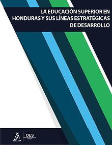 La educación superior en Honduras y sus líneas estratégicas para el d