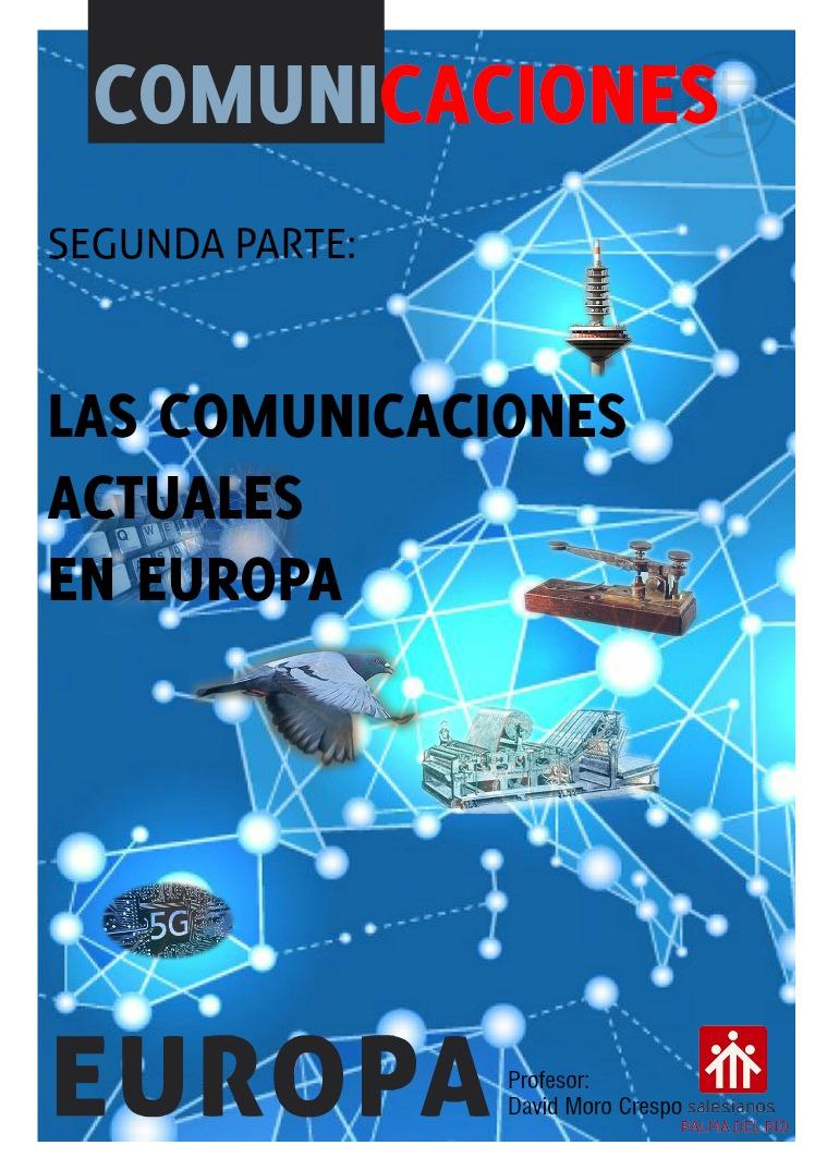 Las comunicaciones en Europa 1ª parte Las Comunicaciones en Europa 2ª Parte