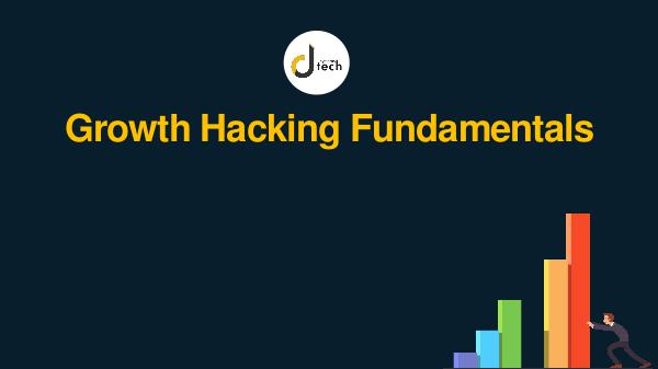 Dtech Systems Growth Hacking Fundamentals