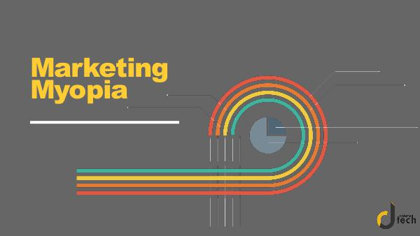 Dtech Systems Marketing Mayopia