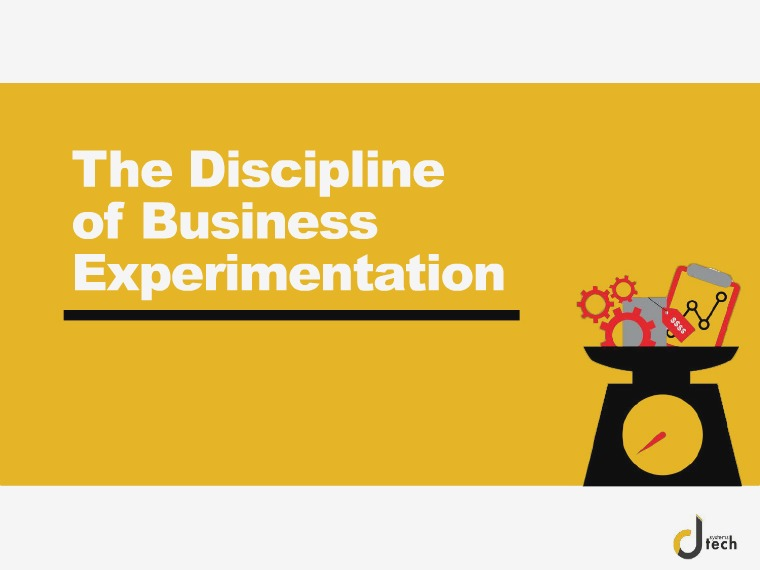 Dtech Systems The Discipline of Business Experimentation