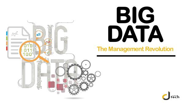 Dtech Systems Big Data: The Management Revolution