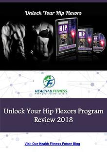 Unlock Your Hip Flexors Program Review 2018