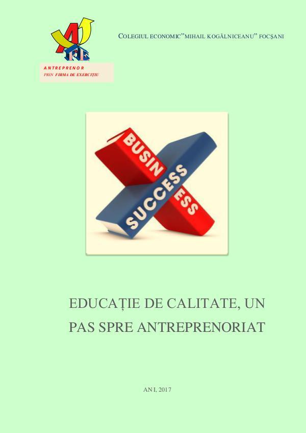 EDUCAŢIE DE CALITATE, UN PAS SPRE ANTREPRENORIAT EDUCAŢIE DE CALITATE, UN PAS SPRE ANTREPRENORIAT