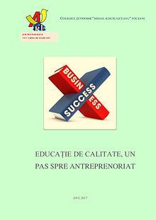EDUCAŢIE DE CALITATE, UN PAS SPRE ANTREPRENORIAT