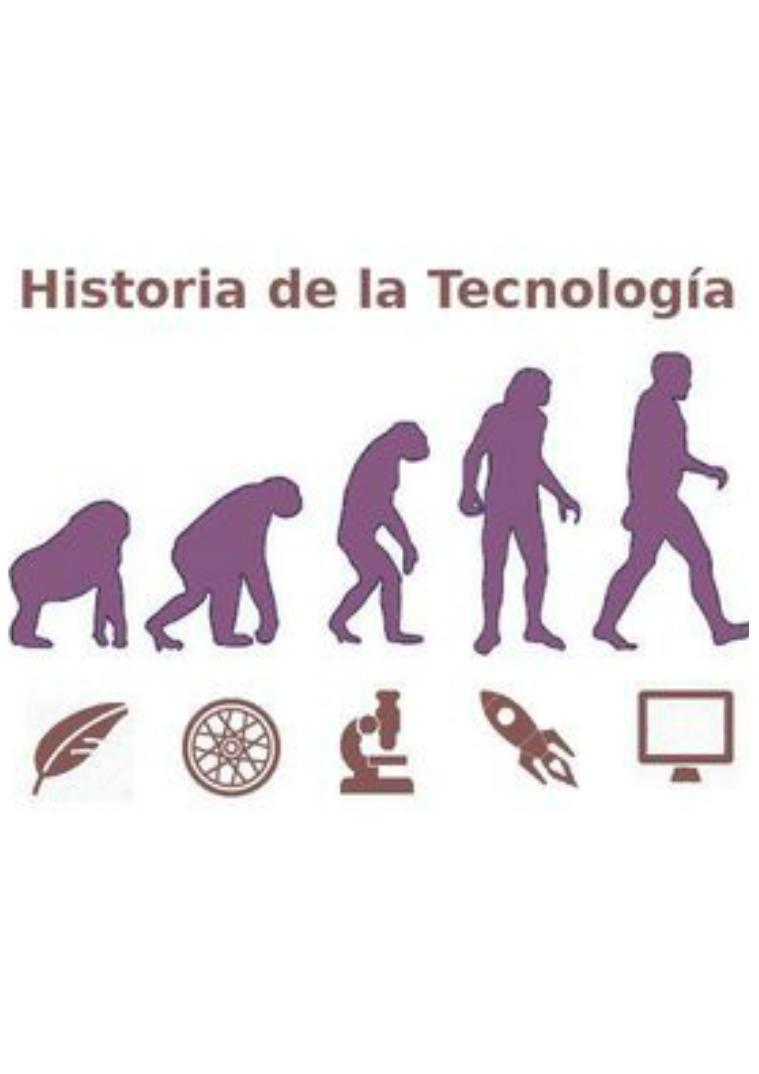 historia de la tecnologìa HISTORIA DE LA TECNOLOGÌA