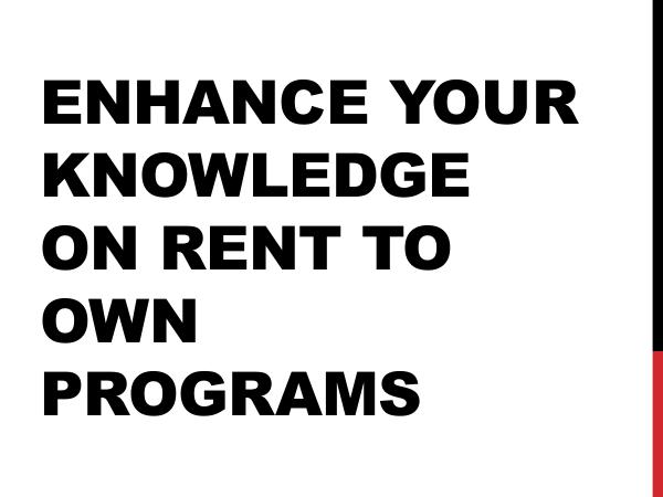 Home Rent to Own | Power of Sale/Foreclosure | Credit Management Enhance Your Knowledge On Rent To Own Programs