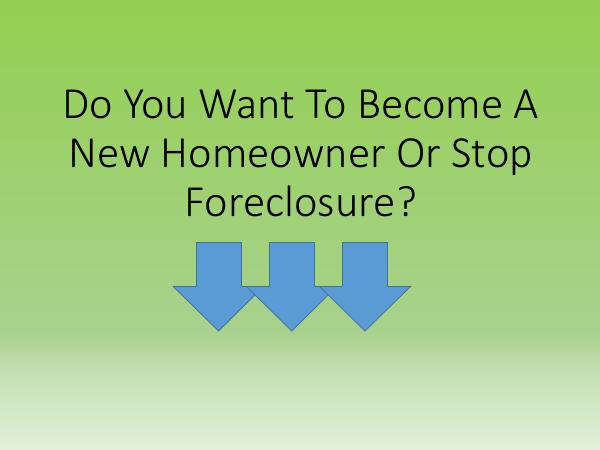 Do You Want To Become A New Homeowner Or Stop Fore
