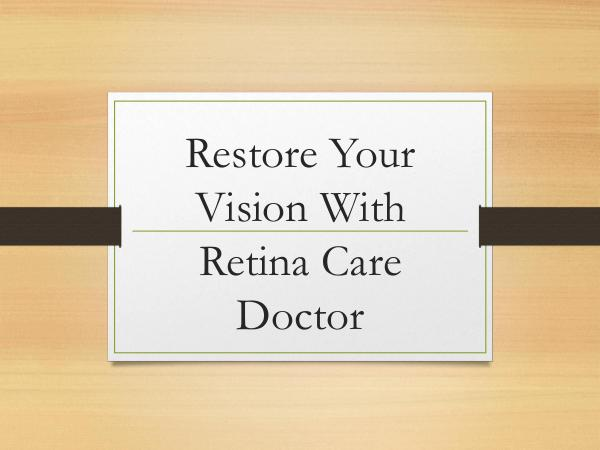 Restore Your Vision With Retina Care Doctor