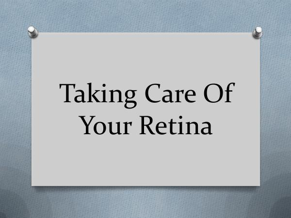Taking Care Of Your Retina