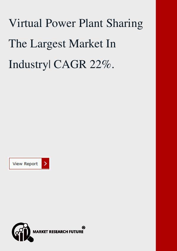 Market research Future Virtual Power Plant Market 2018.