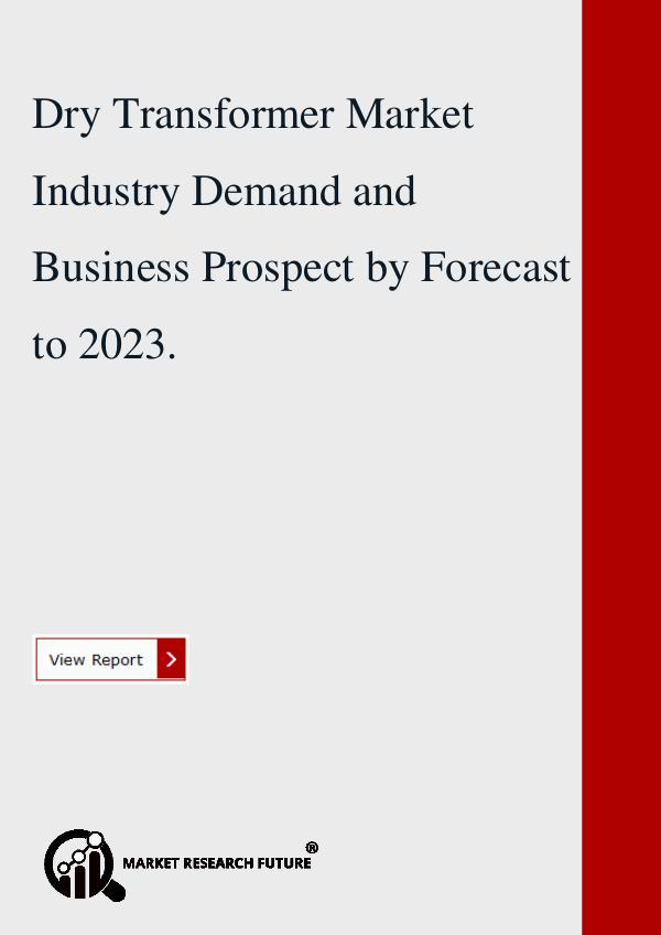 Dry Transformer Market Industry Demand 2018.