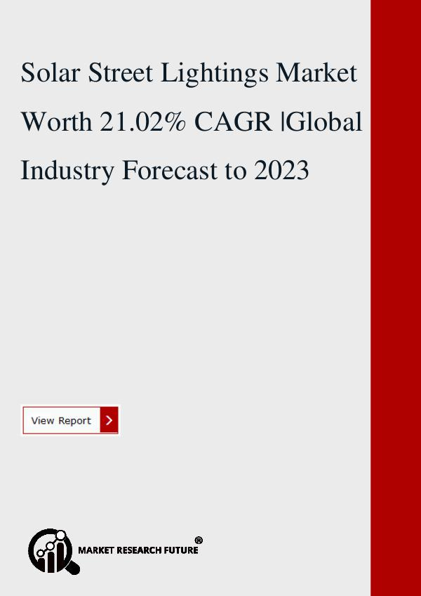 Solar Street Lightings Market Worth 21.02% CAGR .