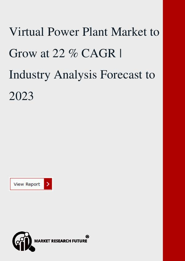 Market research Future Virtual Power Plant Market to Grow at 22 % CAGR .