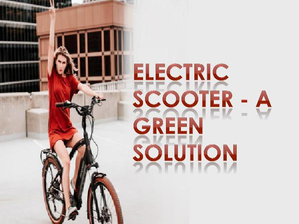 Electric Scooter - A Green Solution
