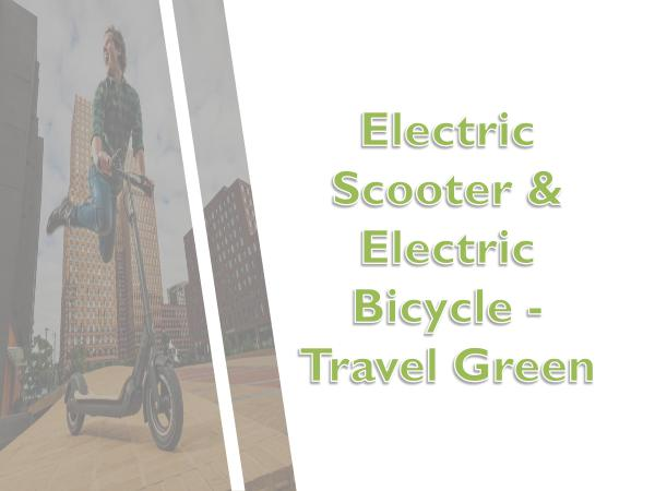 E-bike products and scooters Electric Scooter & Electric Bicycle - Travel Green