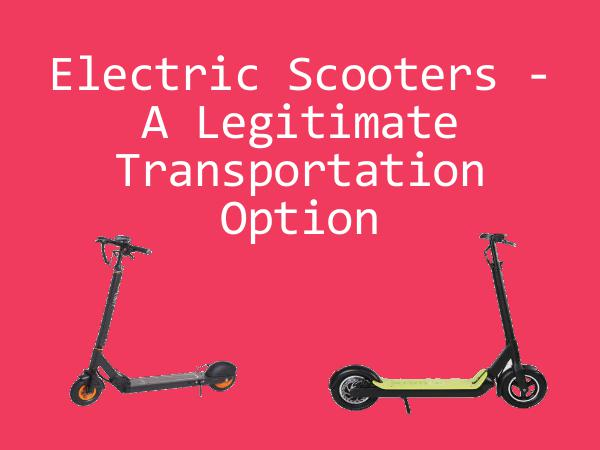 Electric Scooters - A Legitimate Transportation Op