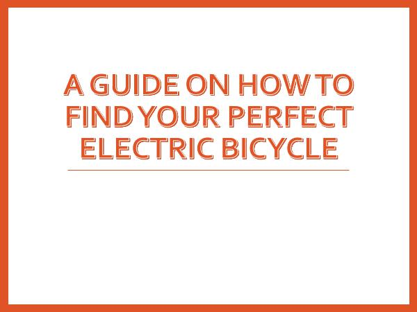 A Guide On How To Find Your Perfect Electric Bicyc