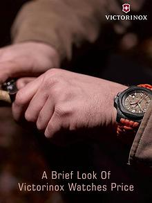 A Brief Look of Victorinox Watches Price