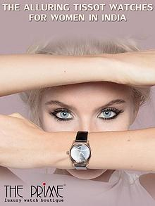 The Alluring Tissot Watches for Women in India (