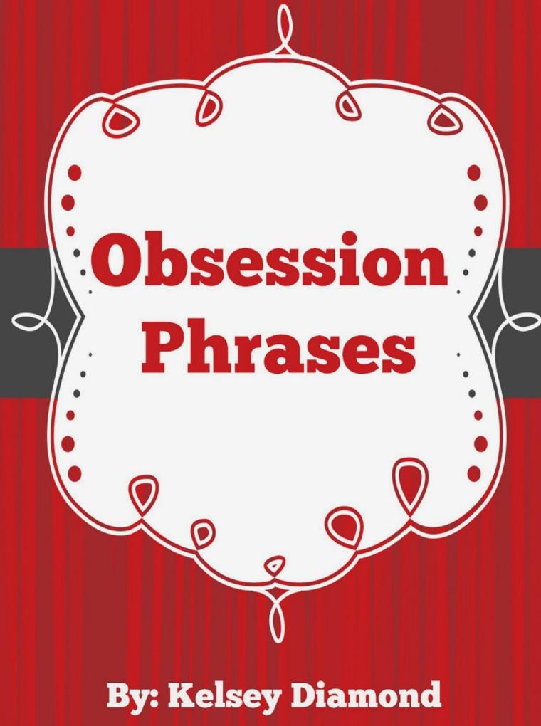 Kelsey Diamond :Obsession Phrases PDF Ebook Download Obsession Phrases PDF by Kelsey Diamond