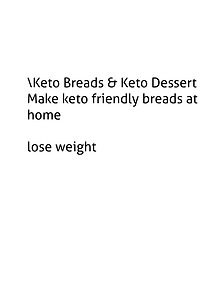 Keto Breads & Keto Desserts PDF Ebook Free Download