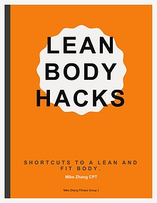 Mike Zhang :Lean Body Hacks Manual PDF / Ebook Free Download