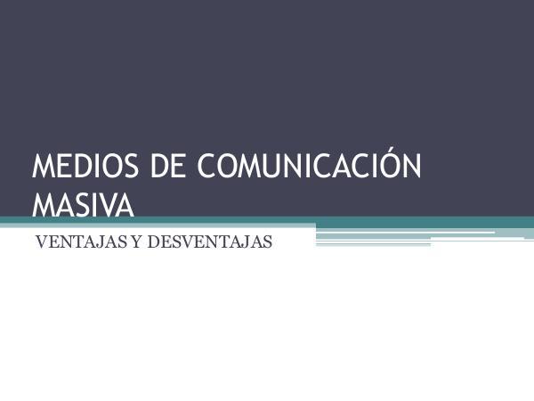 MEDIOS DE COMUNICACIÓN MASIVA MEDIOS DE COMUNICACIÓN MASIVA