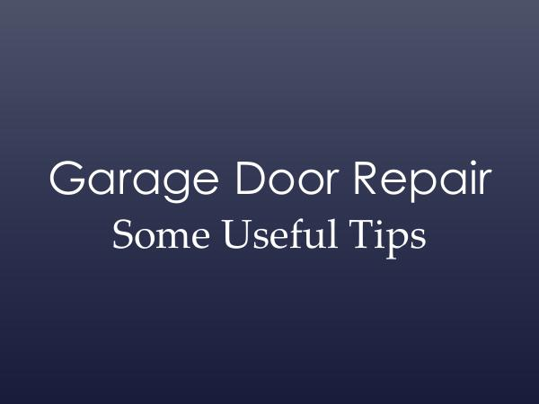 Garage Doors Repair Service Garage Door Repair - Some Useful Tips