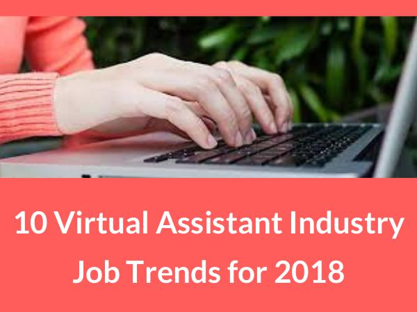 10 virtual assistant industry job trends for 2018 10 Virtual Assistant Industry Job Trends for 2018