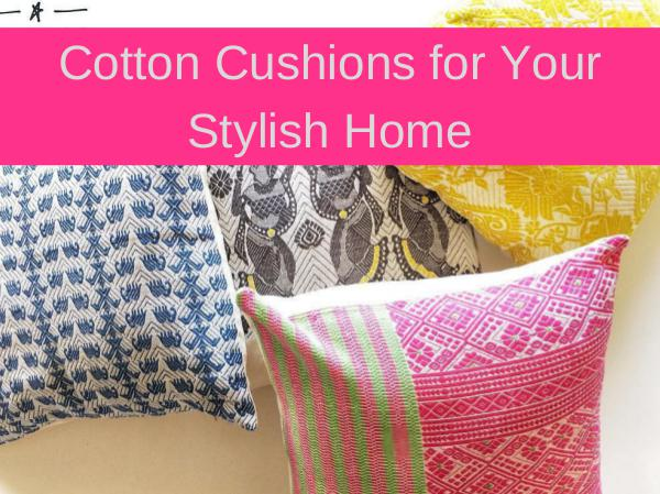 Cotton Cushions for Your Stylish Home Cotton Cushions for Your Stylish Home