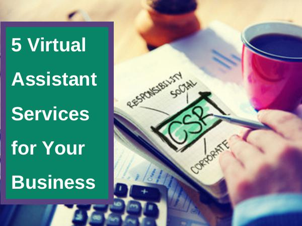 5 Virtual Assistant Services for Your Business 5 Virtual Assistant Services for Your Business