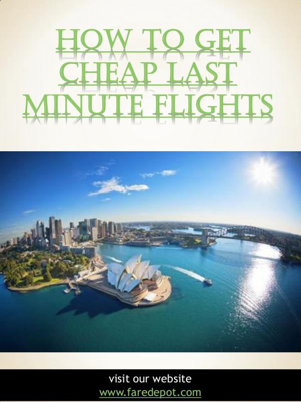 How To Get Cheap Last Minute Flights | Call Us  866-860-2929 | farede How To Get Cheap Last Minute Flights | Call Us  86