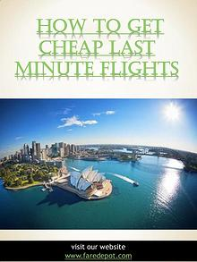 How To Get Cheap Last Minute Flights | Call Us  866-860-2929 | farede