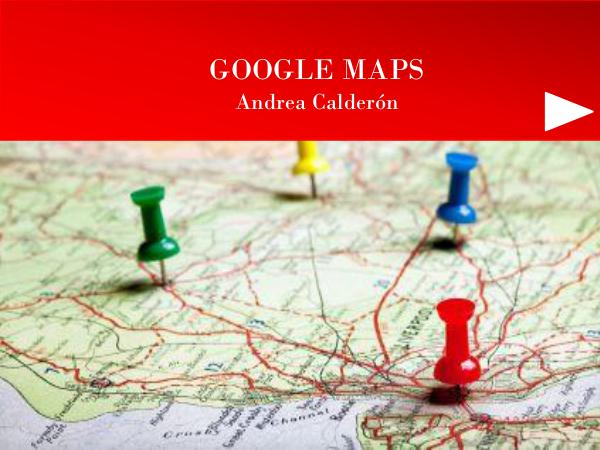 GOOGLE MAPS Google MAPS