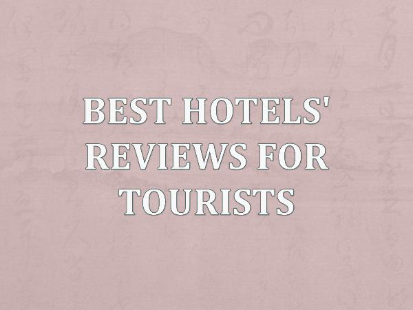 Best Hotels' Reviews For Tourists