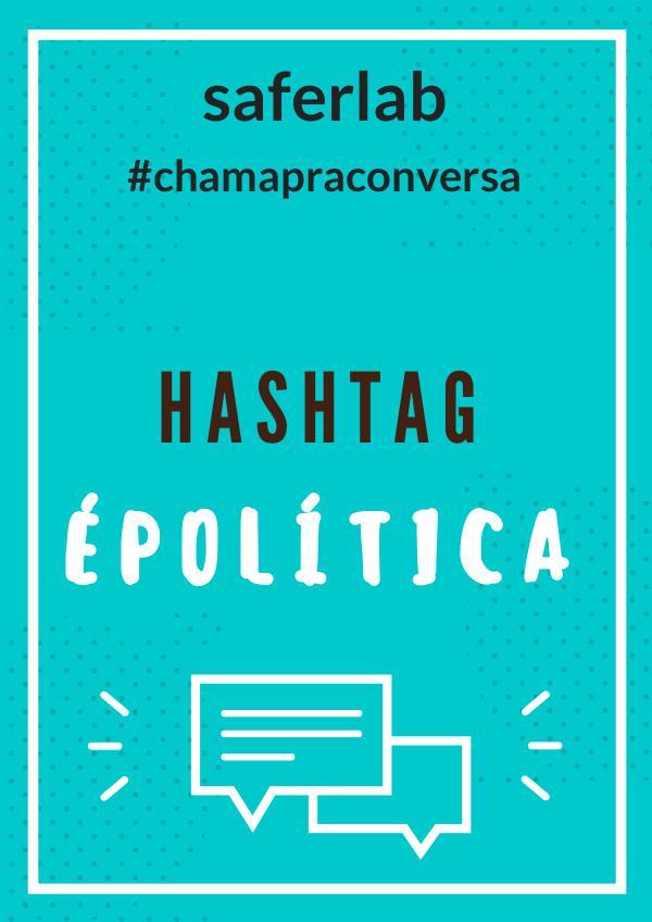 HashtagÉPolítica hashtagépolítica