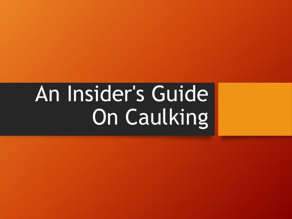 Caulking Professionals – Toronto & GTA An Insider's Guide On Caulking