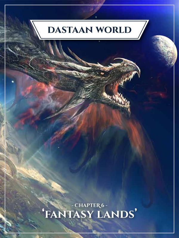 Dastaan World Chapter 6 - Fantasy Lands